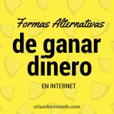 Formas alternativas de ganar dinero en internet